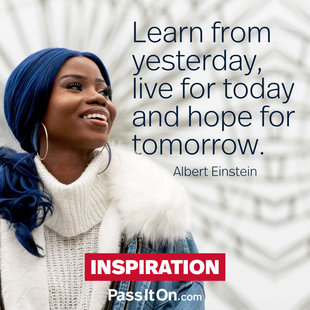 Learn from yesterday, live for today, hope for tomorrow. #<Author:0x00005561fd767c30>