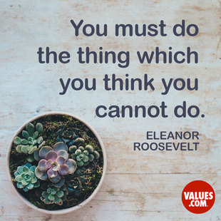 You must do the thing which you think you cannot do. #<Author:0x00007f14fef91c70>
