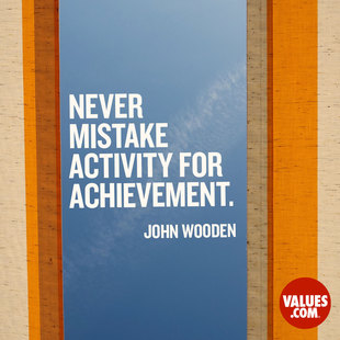 Never mistake activity for achievement. #<Author:0x00007f44e8ecb8d0>