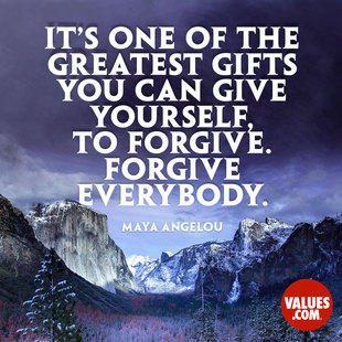 It's one of the greatest gifts you can give yourself, to forgive. Forgive everybody. #<Author:0x00007ffb76e8a138>