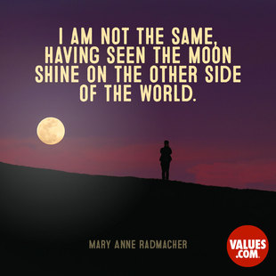 I am not the same, having seen the moon shine on the other side of the world.  #<Author:0x00007fb168d63e88>