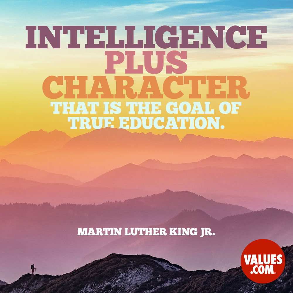 Intelligence plus character that is the goal of true