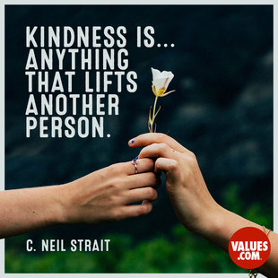 Kindness is... anything that lifts another person. #<Author:0x000055fcdd5ed5f0>