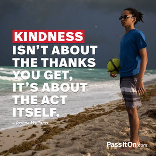 Kindness isn't about the thanks you get. It's about the act itself. #<Author:0x00007fa726c080d0>