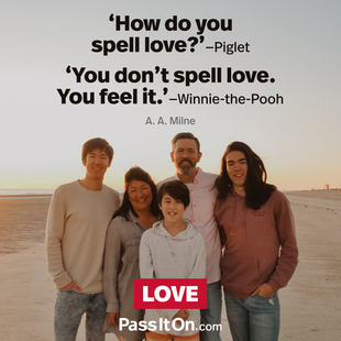 How do you spell love? (Piglet)