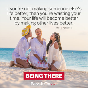 If you're not making someone else's life better, then you're wasting your time. Your life will become better by making other lives better. #<Author:0x00007f7a427d1838>