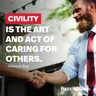 Civility is the art and act of caring for others. #<Author:0x00007facc429b800>
