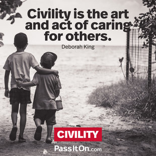 Civility is the art and act of caring for others. #<Author:0x00005561ffc2dfb0>