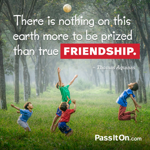 There is nothing on this earth more to be prized than true friendship. #<Author:0x00007fb16aead350>