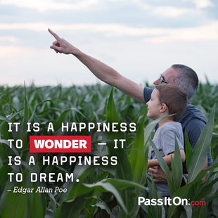 It is a happiness to wonder—it is a happiness to dream. #<Author:0x00007f58039e6f30>