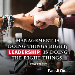 Management is doing things right; leadership is doing the right things. #<Author:0x00007f50a65cb6d0>
