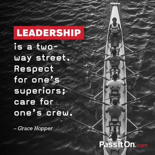 Leadership is a two-way street. Respect for one's superiors; care for one's crew. #<Author:0x00007f44e8ea1008>
