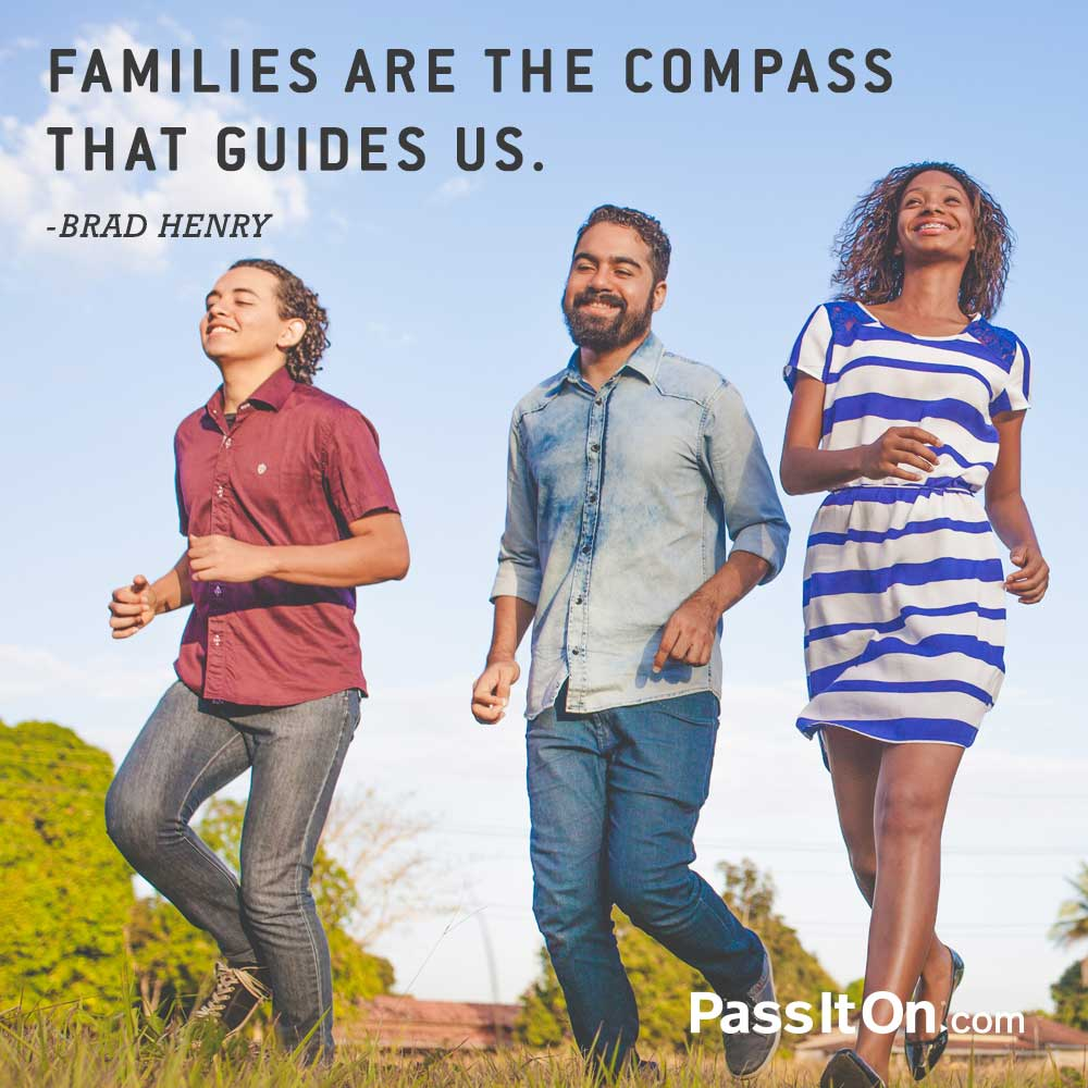 Families are the compass that guides us. —Brad Henry