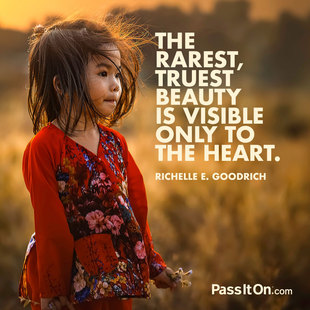 The rarest, truest beauty is visible only to the heart. #<Author:0x00007faccd314d00>