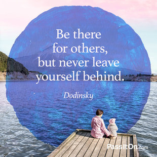 Be there for others, but never leave yourself behind. #<Author:0x00007f8dcee6b938>