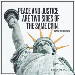 Peace and justice are two sides of the same coin. #<Author:0x00007f44e8af5080>