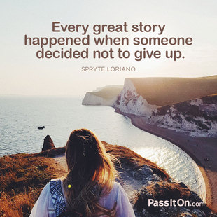 Every great story happened when someone decided not to give up. #<Author:0x00007facda6c2468>