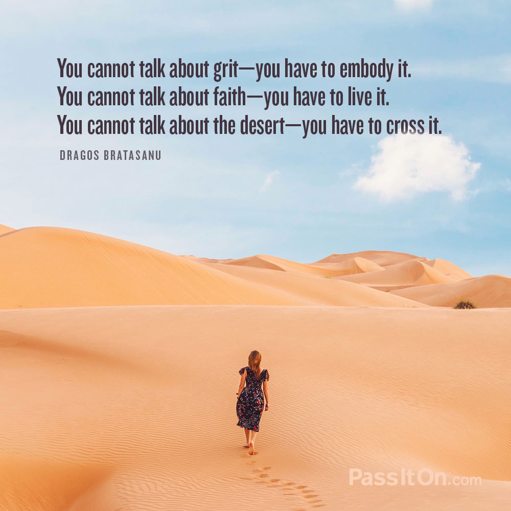 You cannot talk about grit—you have to embody it.
