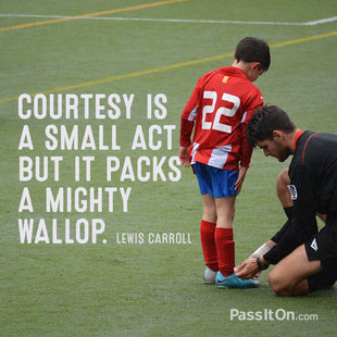 Courtesy is a small act but it packs a mighty wallop. #<Author:0x00007f44f5f0ce40>
