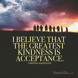 I believe that the greatest kindness is acceptance. #<Author:0x00007f69add06768>