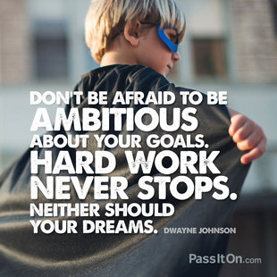 Don't be afraid to be ambitious about your goals. Hard work never stops. Neither should your dreams. #<Author:0x00007fb7d07f61f8>