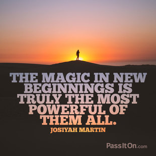 The magic in new beginnings is truly the most powerful of them all. #<Author:0x00007fbeec7ca7d8>
