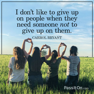 I don't like to give up on people when they need someone not to give up on them. #<Author:0x00007f45039de320>