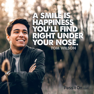 A smile is happiness you'll find right under your nose. #<Author:0x00007fbed986acf0>