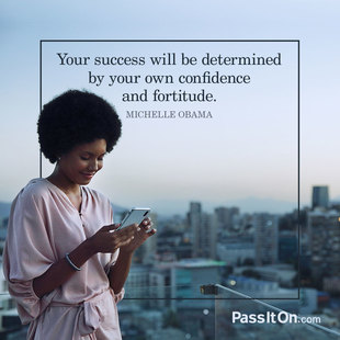 Your success will be determined by your own confidence and fortitude. #<Author:0x00007f14f018c458>