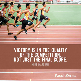 Victory is in the quality of the competition, not just the final score. #<Author:0x00007ffb6512b4d0>