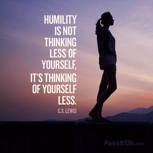 Humility is not thinking less of yourself, it's thinking of yourself less. #<Author:0x00007ffb64f0f890>