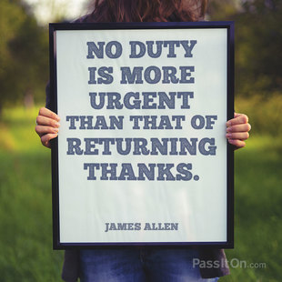 No duty is more urgent than that of returning thanks. #<Author:0x00007f44f11f46a8>