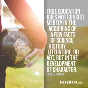 True education does not consist merely in the acquiring of a few facts of science, history, literature, or art, but in the development of character. #<Author:0x00007f44f26ff638>