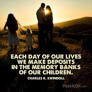 Each day of our lives we make deposits in the memory banks of our children. #<Author:0x00007fa72700e5f8>