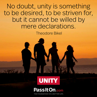 No doubt, unity is something to be desired, to be striven for, but it cannot be willed by mere declarations. #<Author:0x00007f62c48dd398>