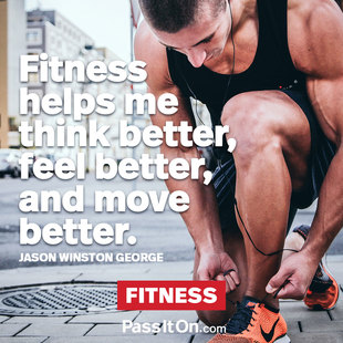 Fitness helps me think better, feel better, and move better. #<Author:0x00007f14f1f9f058>