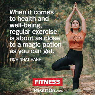 When it comes to health and well-being, regular exercise is about as close to a magic potion as you can get. #<Author:0x00007f44f894bb48>