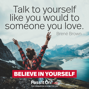 Talk to yourself like you would to someone you love. #<Author:0x00007f094002c628>