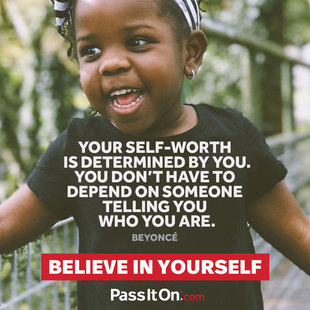 Your self-worth is determined by you. You don't have to depend on someone telling you who you are. #<Author:0x00007f44f92030d8>