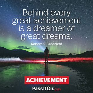 Behind every great achievement is a dreamer of great dreams. #<Author:0x00007f31c2abf658>