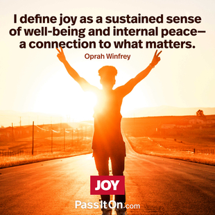 I define joy as a sustained sense of well-being and internal peace—a connection to what matters. #<Author:0x00007f14edb2d7d0>