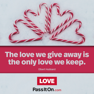 The love we give away is the only love we keep. #<Author:0x00007f72474fdf60>