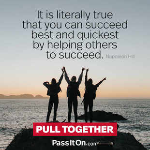 It is literally true that you can succeed best and quickest by helping others to succeed. #<Author:0x0000555606895330>