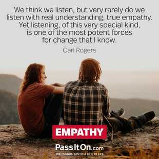 We think we listen, but very rarely do we listen with real understanding, true empathy. Yet listening, of this very special kind, is one of the most potent forces for change that I know. #<Author:0x00007f0952542740>