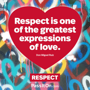 Respect is one of the greatest expressions of love. #<Author:0x00007f24828e04d8>