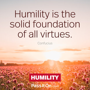 Humility is the solid foundation of all virtues. #<Author:0x00007fb168e5b0c0>
