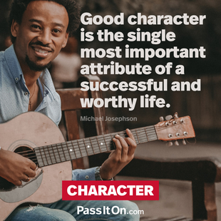 Good character is the single most important attribute of a successful and worthy life. #<Author:0x00007ffb74e20460>