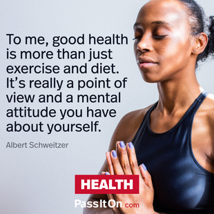 To me, good health is more than just exercise and diet. It's really a point of view and a mental attitude you have about yourself. #<Author:0x000055591837b880>