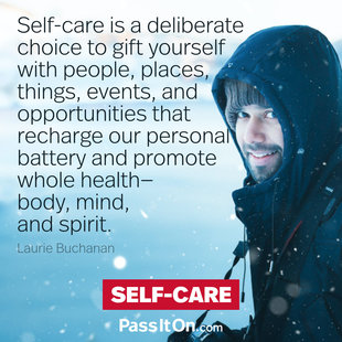 Self-care is a deliberate choice to gift yourself with people, places, things, events, and opportunities that recharge our personal battery and promote whole health — body, mind, and spirit. #<Author:0x00007f69ae1c60a0>