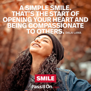 A simple smile. That's the start of opening your heart and being compassionate to others. #<Author:0x00007ffb64ba5858>